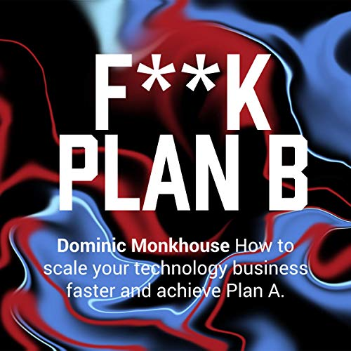 Fuck Plan B Audiobook, Dominick Monkhouse